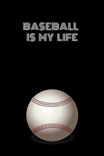 """Baseball is my life: Composition Diary Notebook Journal Novelty gift for Baseball lover,6""""x9"""" lined blank 100 pages,white papers,Black cover"""