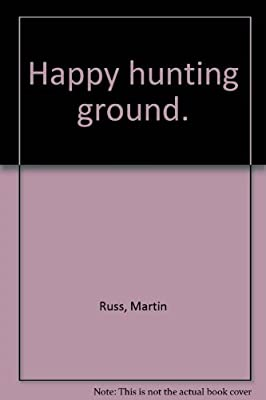 Happy Hunting Ground