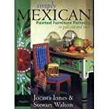 img - for Simply Mexican: Painted Furniture Patterns To Pull Out and Trace book / textbook / text book