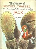 The History of Mother Twaddle and the Marvellous Achievements of Her Son Jack, Paul Galdone, 0816431124
