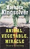 img - for Animal, Vegetable, Miracle: A Year of Food Life by Barbara Kingsolver (2007-08-01) book / textbook / text book