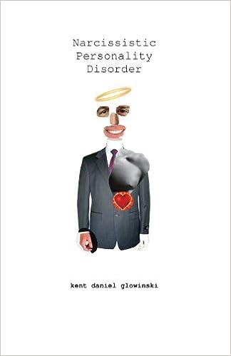 Narcissistic Personality Disorder: Kent Glowinski