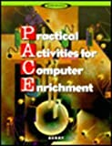 P. A. C. E. Practical Activities for Computer Enrichment, Berry, 0538718242