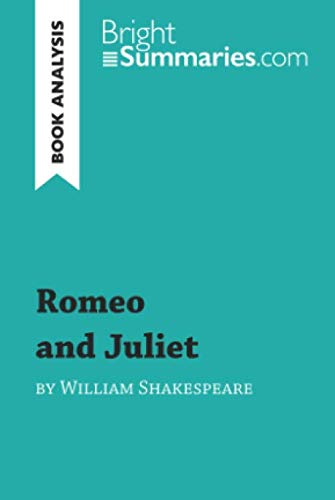 Romeo and Juliet by William Shakespeare (Book Analysis): Detailed Summary, Analysis and Reading Guide (Romeo And Juliet Reading And Study Guide)