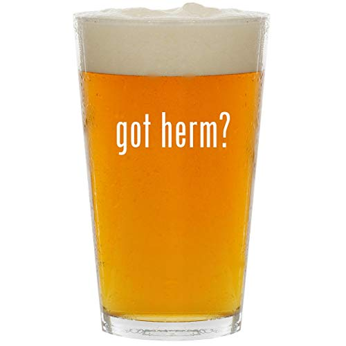got herm? - Glass 16oz Beer Pint