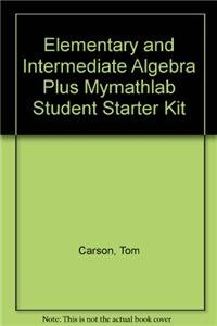 Elementary and Intermediate Algebra plus MyMathLab Student Starter Kit (2nd Edition)