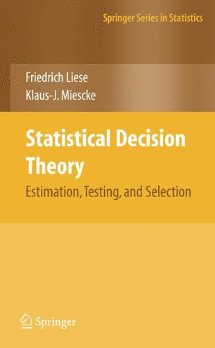 Statistical Decision Theory: Estimation, Testing, and Selection (Springer Series in Statistics)