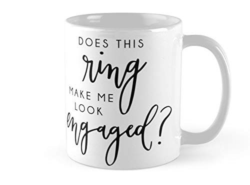SeZTh - Does this ring make me look engaged 2 Mug - 11oz Mug - Features wraparound prints - Made from Ceramic - Best gift for family friends ()