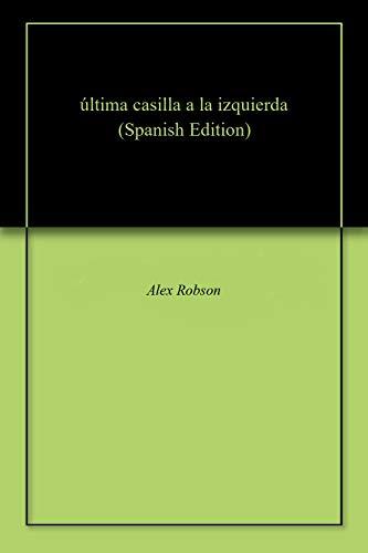última casilla a la izquierda (Spanish Edition)