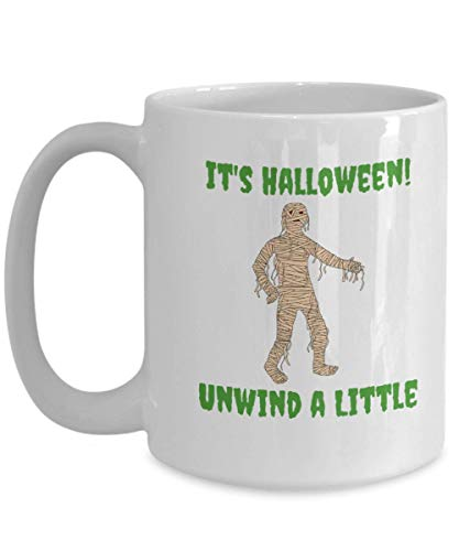 Halloween Happy Mummy Mug Unwind A Little Coffee Funny Gift Idea For Novelty Joke Gag -