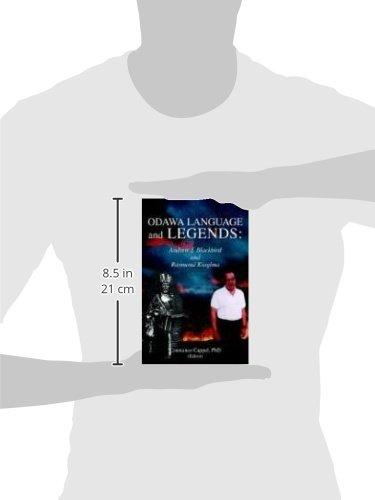 Odawa Language and Legends: Andrew J. Blackbird and Raymond Kiogima by Xlibris
