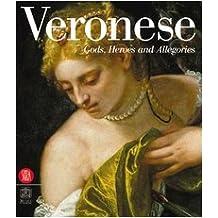 Veronese: Gods, Heroes, and Allegories