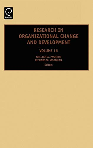 Research in Organizational Change and Development, Volume 16 (Research in Organizational Change and Development) (Resear