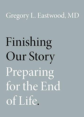 End Finishing - Finishing Our Story: Preparing for the End of Life