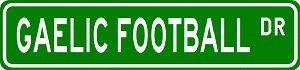 "GAELIC FOOTBALL Street Sign - Sport Sign - 8.25"" X 2.0"" - Sticker Graphic - Auto, Wall, Laptop, Cell"