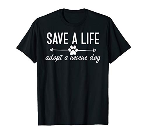 Save a Life Adopt A Rescue Dog T-Shirt Cute Puppy Paw Print
