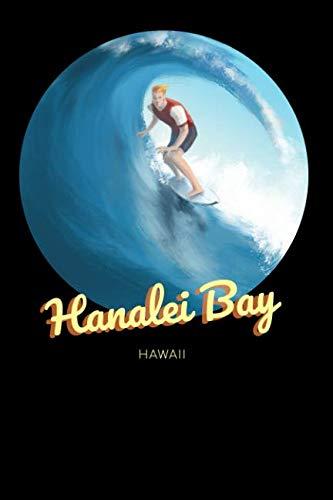 Hanalei Bay Surf - Hanalei Bay Hawaii: Surfing Journal - Schedule Organizer Travel Diary - 6