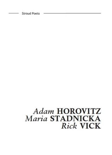 Stroud Poets 1: Adam Horovitz, Maria Stadnicka, Rick Vick