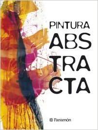 Pintura Abstracta Pd Varios Autores 9788434205116 Amazoncom