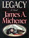 Legacy, James A. Michener, 0896211436