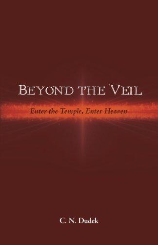 Beyond the Veil: Enter the Temple, Enter Heaven