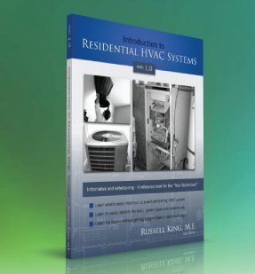 Introduction to Residential HVAC Systems - HVAC 1.0 (HVAC 1.0) by Russell King M.E. (2013-08-02)