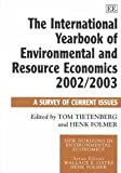 The International Yearbook of Environmental and Resource Economics 2002/2003 : A Survey of Current Issues, , 1843762137