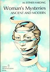 Woman's Mysteries - Ancient and Modern