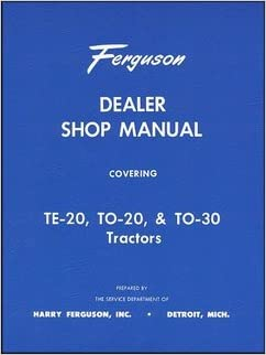 1946 1954 ferguson te 20 to 20 to 30 tractor repair shop manual 1946 1954 ferguson te 20 to 20 to 30 tractor repair shop manual ferguson ford amazon books fandeluxe Gallery