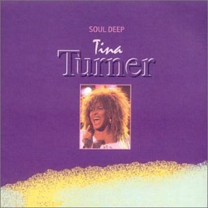 Tina Turner - Soul Deep By Tina Turner - Zortam Music