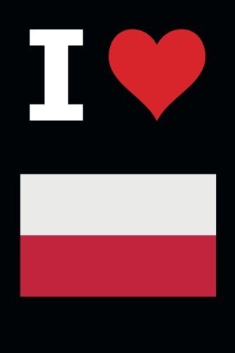 """Download Blank Notebook - I Love Poland - 100 Pages - Black: 6"""" x 9""""; 152 mm x 229 mm; Page Numbers; White Paper; 50 Sheets; Unruled Diary; Unlined Journal; Table of Contents; Flag; Luv; Heart pdf epub"""