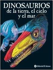Dinosaurios De La Tierra Del Cielo Y Del Mar Dinosaurs Of The Earth Sky And Sea Spanish Edition Mccall Gerrie 9789500207034 Amazon Com Books Los dinosaurios de juguete son nuestra pasión, comienza tu colección con un dinosaurio schleich, papo o geoworld. amazon com