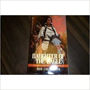 Book Daughter of the Eagle (The Spanish Bit Saga Book 6) by Coldsmith, Don (May 1, 1988) Mass Market