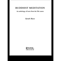 Buddhist Meditation: An Anthology of Texts from the Pali Canon (Routledge Critical Studies in Buddhism)