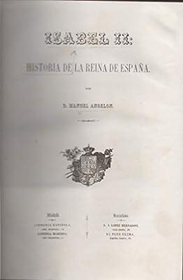 Isabel II: Historia de la Reina de Espa–a: Amazon.es: Angel—n ...