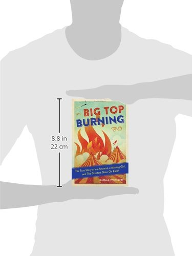 Big Top Burning: The True Story of an Arsonist, a Missing Girl, and The Greatest Show On Earth by Chicago Review Press (Image #2)