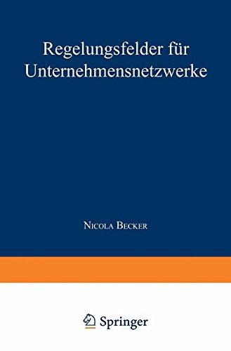 Regelungsfelder für Unternehmensnetzwerke (German Edition)