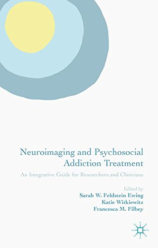 Neuroimaging and Psychosocial Addiction Treatment: An Integrative Guide for Researchers and Clinicians
