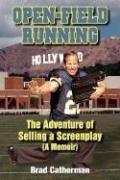 Read Online Open-Field Running: The Adventure of Selling A Screenplay PDF
