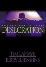 Desecration (2001) (Book) written by Jerry B. Jenkins, Tim LaHaye