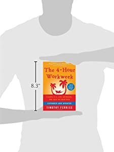 The 4-Hour Workweek: Escape 9-5, Live Anywhere, and Join the New Rich (Expanded and Updated) by Harmony