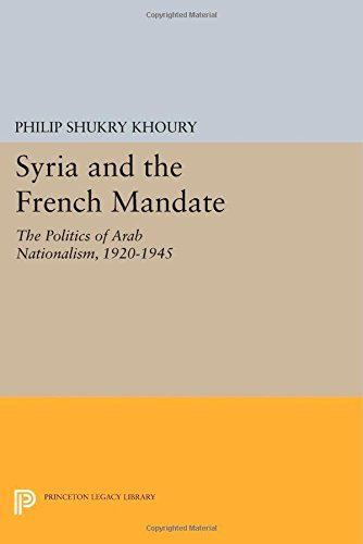 Syria and the French Mandate: The Politics of Arab Nationalism, 1920-1945