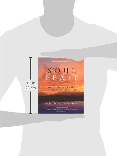 Soul feast newly revised edition an invitation to the christian soul feast newly revised edition an invitation to the christian spiritual life marjorie j thompson 9780664239244 amazon books fandeluxe Gallery