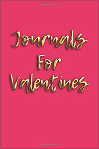 Amazon com: Journals For Valentines: 6 x 9, 108 Lined Pages