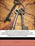 Kritische Vergleichung Der Elektrischen Kraftübertragung: Mit Den Gebräuchlichsten Mechanischen Uebertragungssystemen, A. Beringer, 1141278065