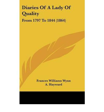 Download Diaries Of A Lady Of Quality : From 1797 To 1844 (1864)(Hardback) - 2009 Edition ebook