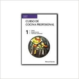 Curso De Cocina Profesional. Tomo 1 (Utiles, Organizacion, Tecnicas Culinarias). PRECIO EN DOLARES: Manuel Garcés, 1 TOMO: Amazon.com: Books