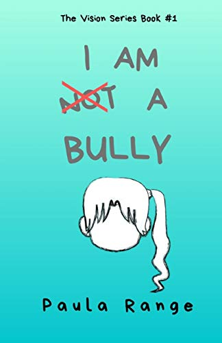 "I AM ""NOT"" A BULLY"