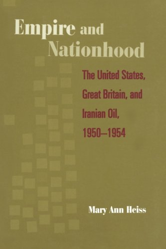Empire and Nationhood: The United States, Great Britain, and Iranian Oil, 1950-1954
