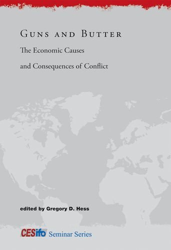 Guns and Butter: The Economic Causes and Consequences of Conflict (CESifo Seminar Series)
